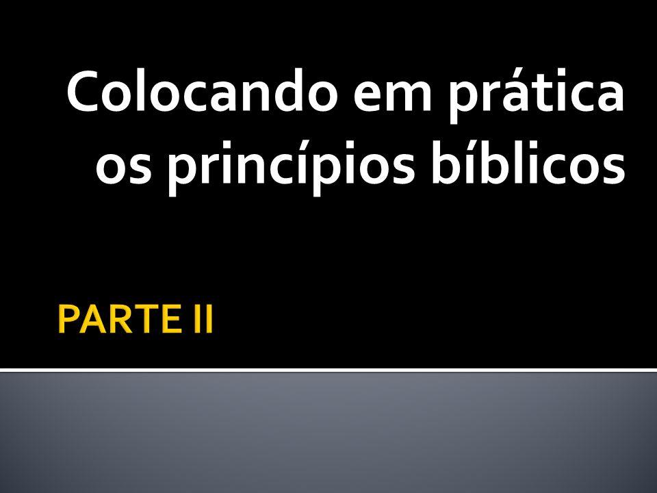 Colocando em prática os princípios bíblicos