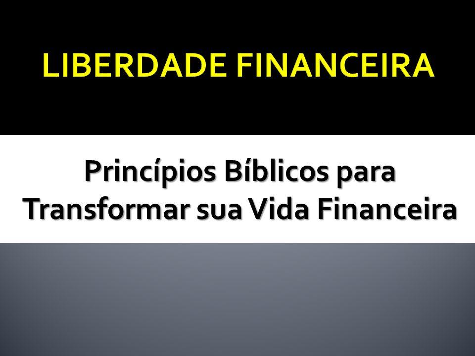 Princípios Bíblicos para Transformar sua Vida Financeira