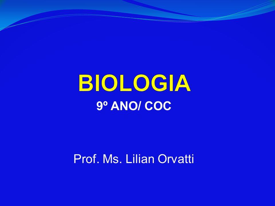 9º ANO/ COC Prof. Ms. Lilian Orvatti