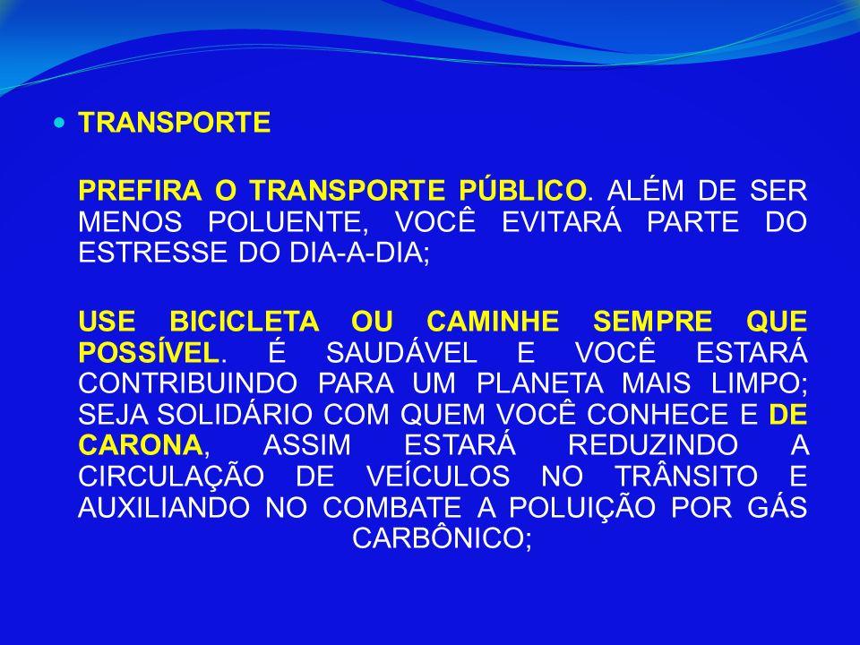 TRANSPORTE PREFIRA O TRANSPORTE PÚBLICO.
