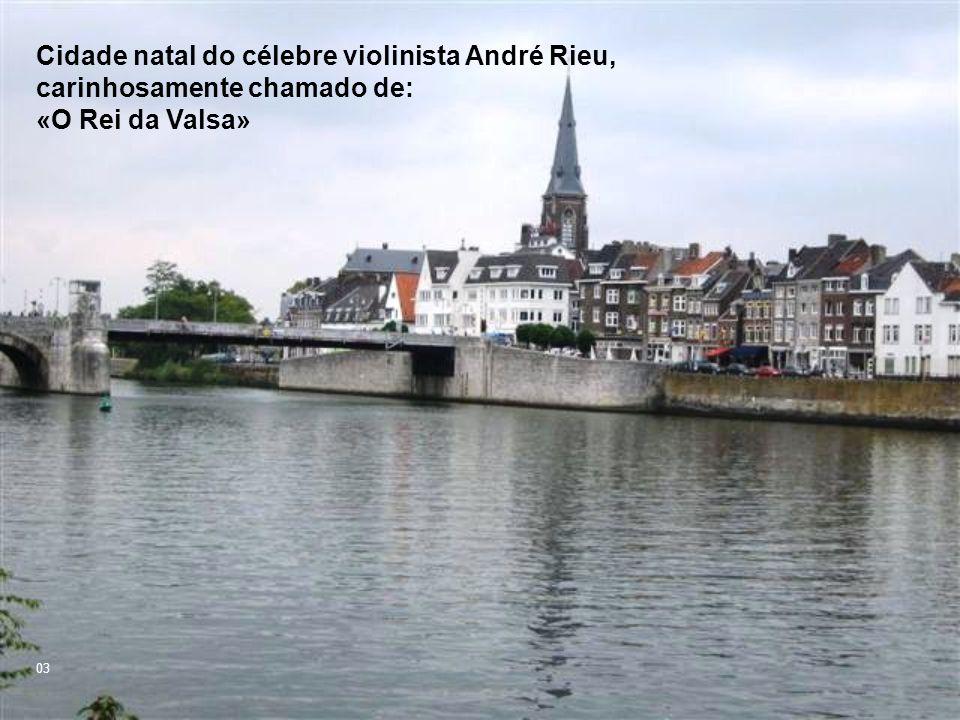Cidade natal do célebre violinista André Rieu, carinhosamente chamado de: «O Rei da Valsa» 03