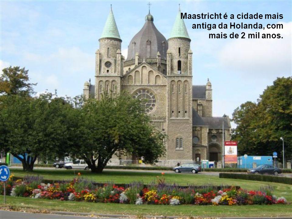 Maastricht é a cidade mais antiga da Holanda, com mais de 2 mil anos. 34