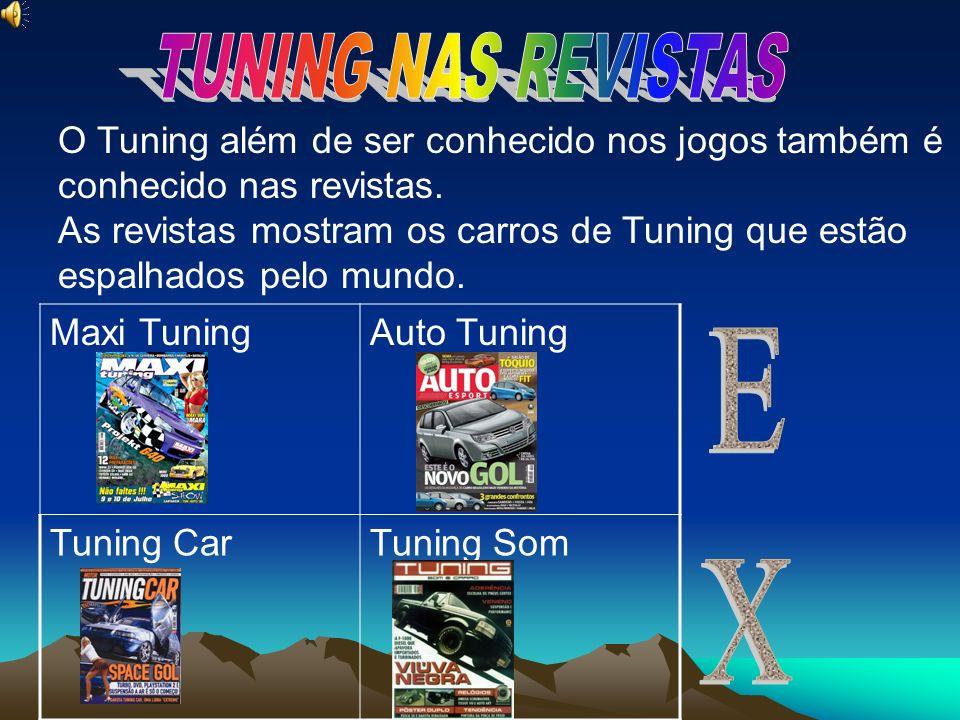 O Tuning além de ser conhecido nos jogos também é conhecido nas revistas. As revistas mostram os carros de Tuning que estão espalhados pelo mundo. Max