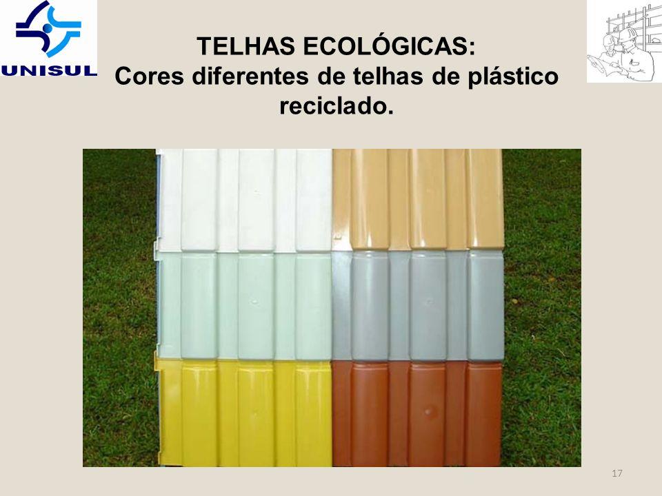 TELHAS ECOLÓGICAS: Cores diferentes de telhas de plástico reciclado. 17