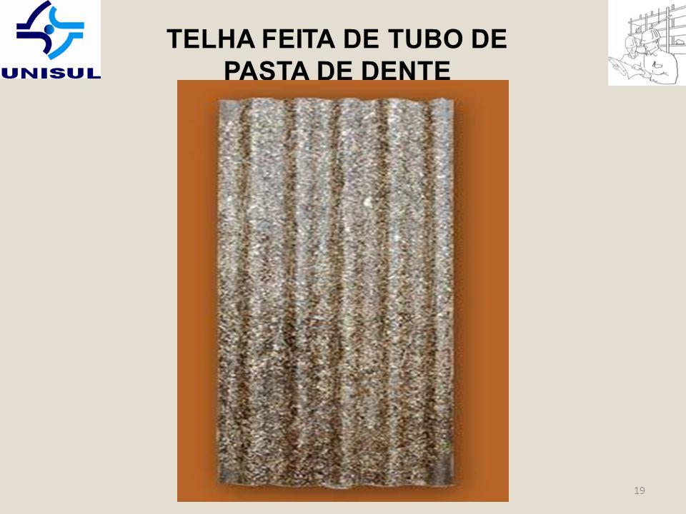 TELHA FEITA DE TUBO DE PASTA DE DENTE 19