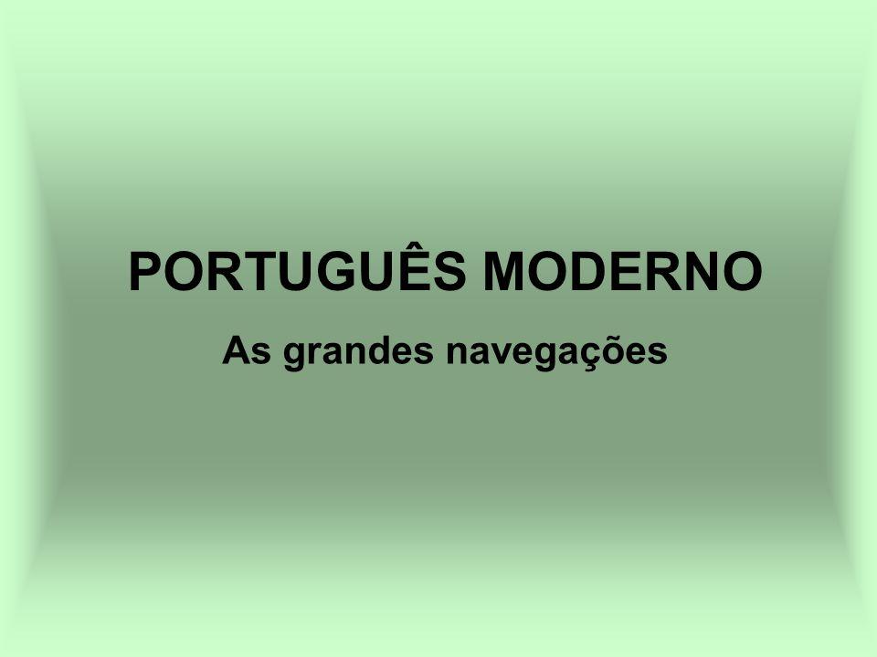 As grandes navegações PORTUGUÊS MODERNO