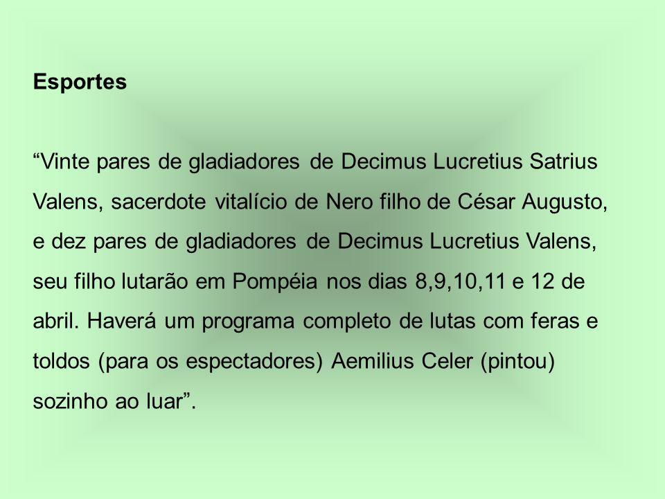 Esportes Vinte pares de gladiadores de Decimus Lucretius Satrius Valens, sacerdote vitalício de Nero filho de César Augusto, e dez pares de gladiadore