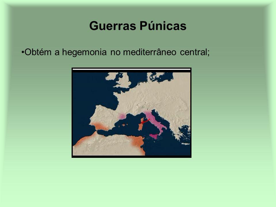 Obtém a hegemonia no mediterrâneo central; Guerras Púnicas