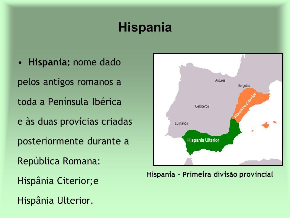 Hispania Hispania: nome dado pelos antigos romanos a toda a Península Ibérica e às duas provícias criadas posteriormente durante a República Romana: H