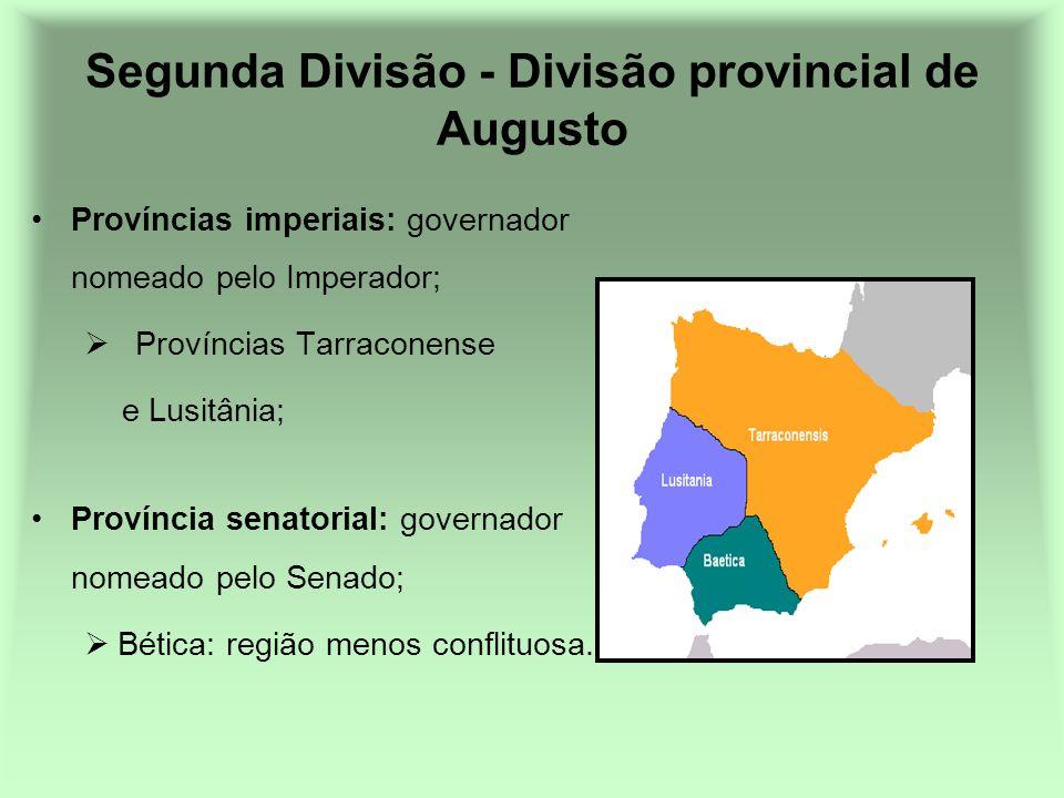 Províncias imperiais: governador nomeado pelo Imperador; Províncias Tarraconense e Lusitânia; Província senatorial: governador nomeado pelo Senado; Bé