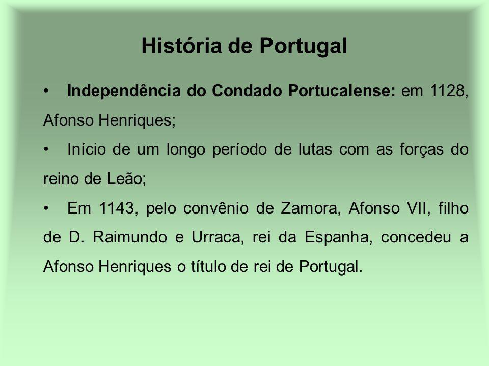 História de Portugal Independência do Condado Portucalense: em 1128, Afonso Henriques; Início de um longo período de lutas com as forças do reino de L