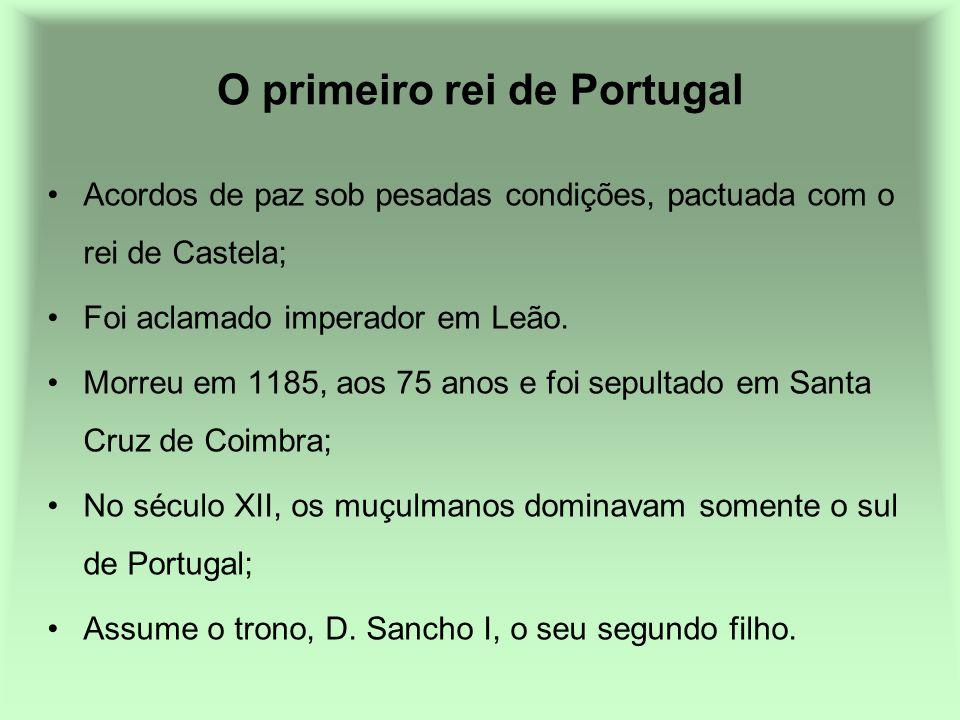 O primeiro rei de Portugal Acordos de paz sob pesadas condições, pactuada com o rei de Castela; Foi aclamado imperador em Leão. Morreu em 1185, aos 75