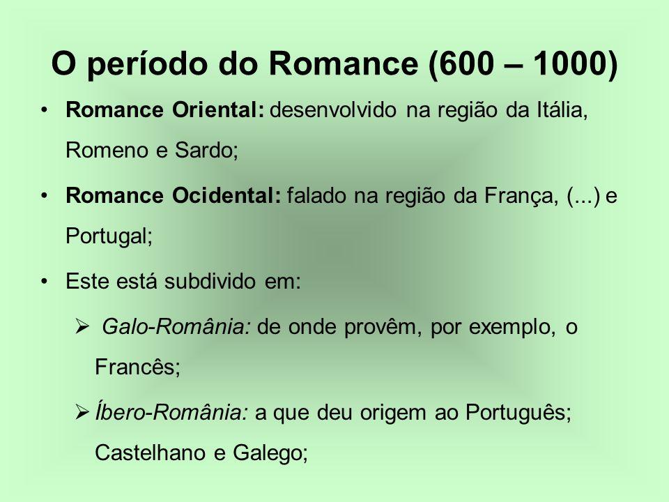 Romance Oriental: desenvolvido na região da Itália, Romeno e Sardo; Romance Ocidental: falado na região da França, (...) e Portugal; Este está subdivi