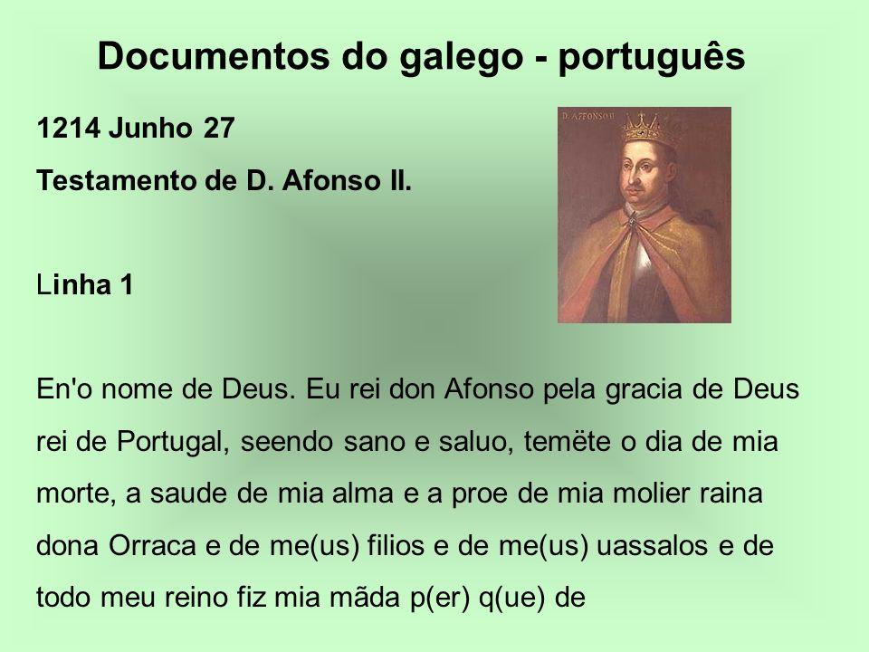 1214 Junho 27 Testamento de D. Afonso II. Linha 1 En'o nome de Deus. Eu rei don Afonso pela gracia de Deus rei de Portugal, seendo sano e saluo, temët