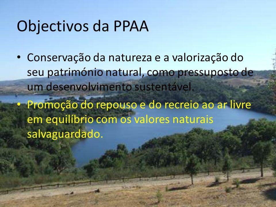 Objectivos da PPAA Conservação da natureza e a valorização do seu património natural, como pressuposto de um desenvolvimento sustentável. Promoção do