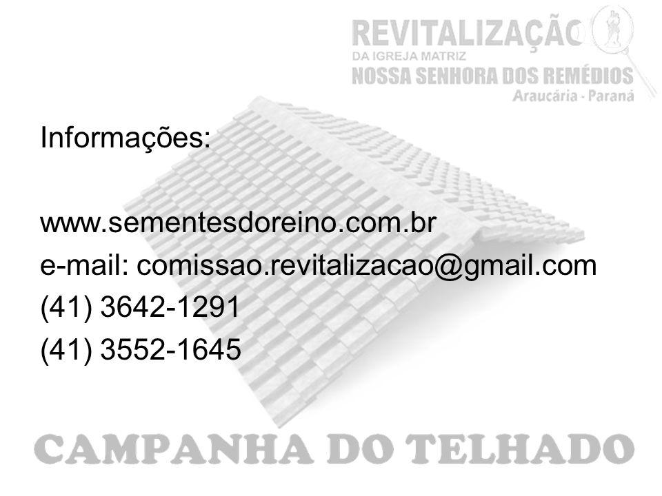 Informações: www.sementesdoreino.com.br e-mail: comissao.revitalizacao@gmail.com (41) 3642-1291 (41) 3552-1645