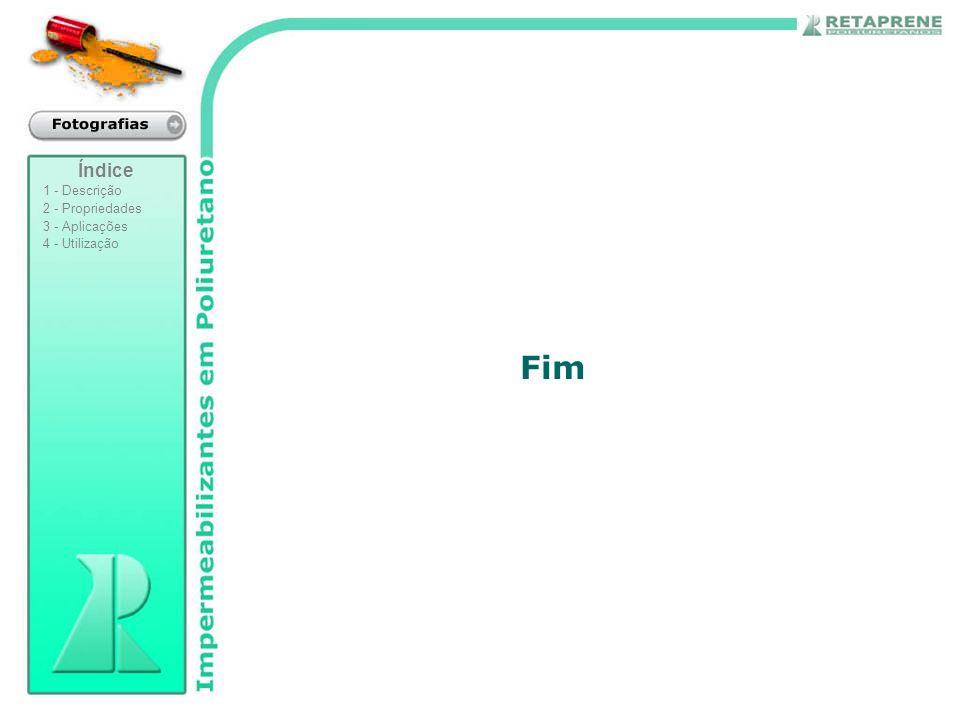 Fim Índice 1 - Descrição 2 - Propriedades 3 - Aplicações 4 - Utilização