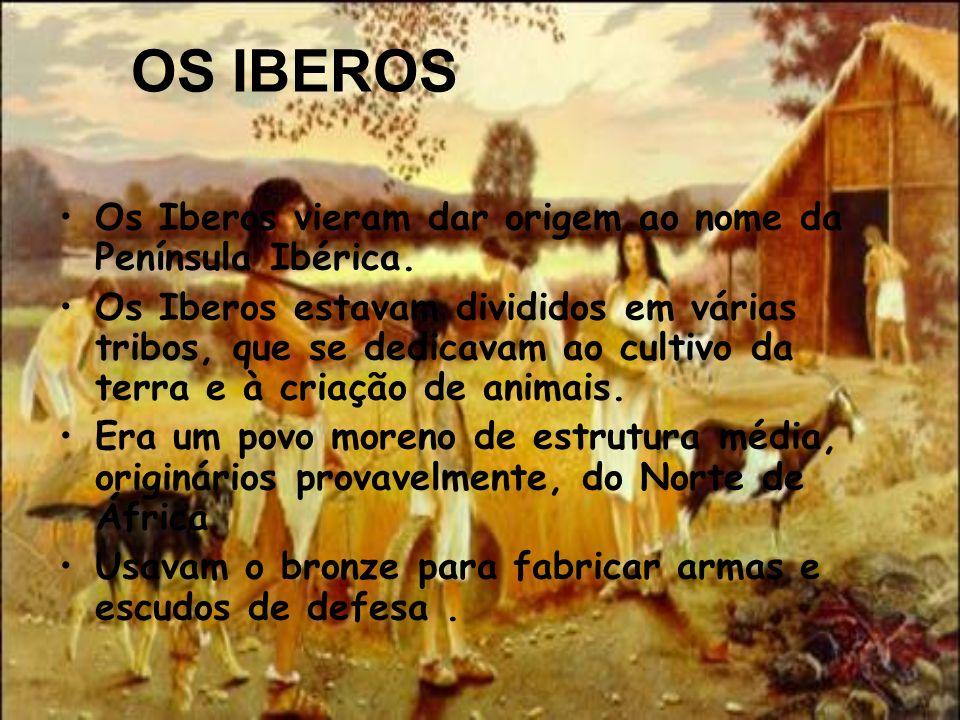 OS IBEROS Os Iberos vieram dar origem ao nome da Península Ibérica. Os Iberos estavam divididos em várias tribos, que se dedicavam ao cultivo da terra
