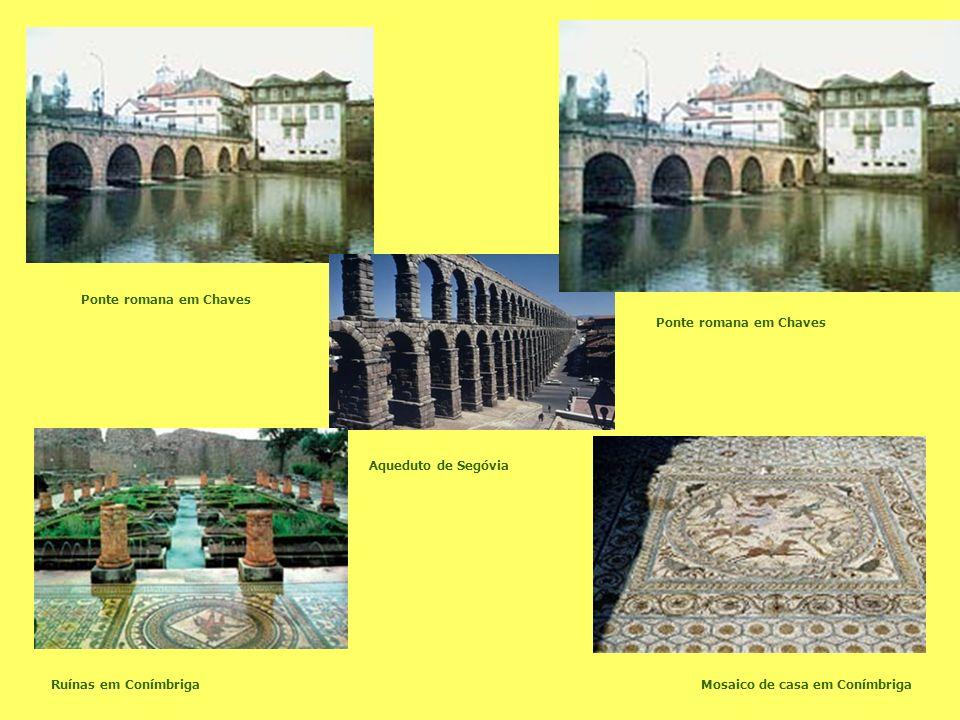 Ponte romana em Chaves Aqueduto de Segóvia Ponte romana em Chaves Mosaico de casa em Conímbriga Ruínas em Conímbriga