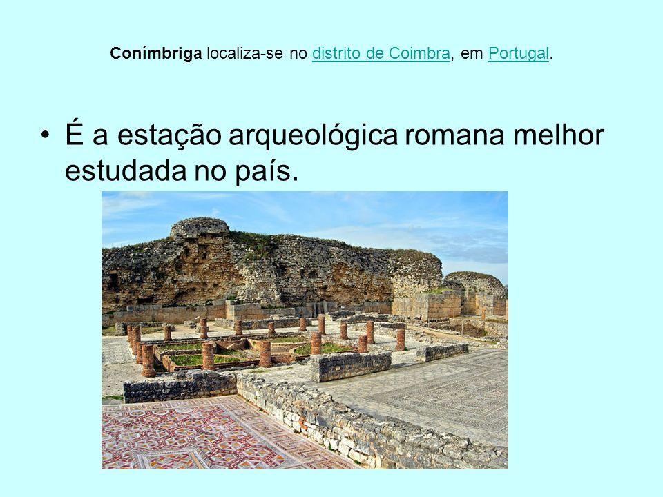 Conímbriga localiza-se no distrito de Coimbra, em Portugal.distrito de CoimbraPortugal É a estação arqueológica romana melhor estudada no país.