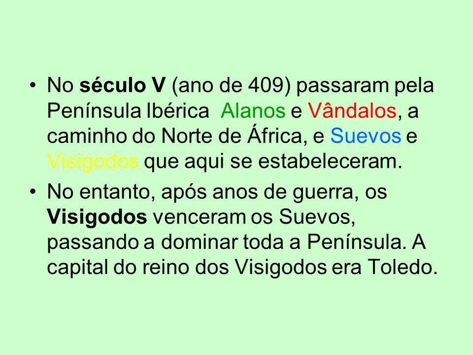 No século V (ano de 409) passaram pela Península Ibérica Alanos e Vândalos, a caminho do Norte de África, e Suevos e Visigodos que aqui se estabeleceram.