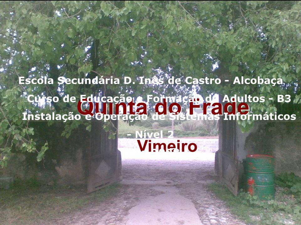Quinta do Frade Quinta do Frade Vimeiro Escola Secundária D.