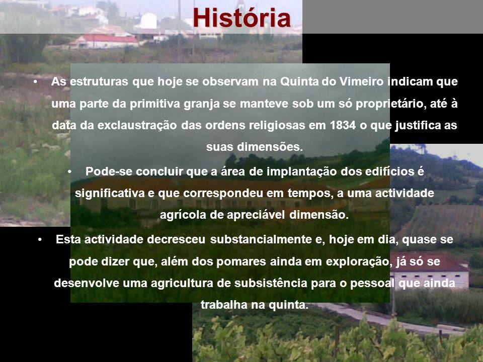 História As estruturas que hoje se observam na Quinta do Vimeiro indicam que uma parte da primitiva granja se manteve sob um só proprietário, até à data da exclaustração das ordens religiosas em 1834 o que justifica as suas dimensões.