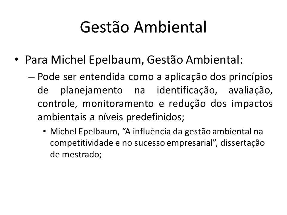 Gestão Ambiental Para Michel Epelbaum, Gestão Ambiental: – Pode ser entendida como a aplicação dos princípios de planejamento na identificação, avalia