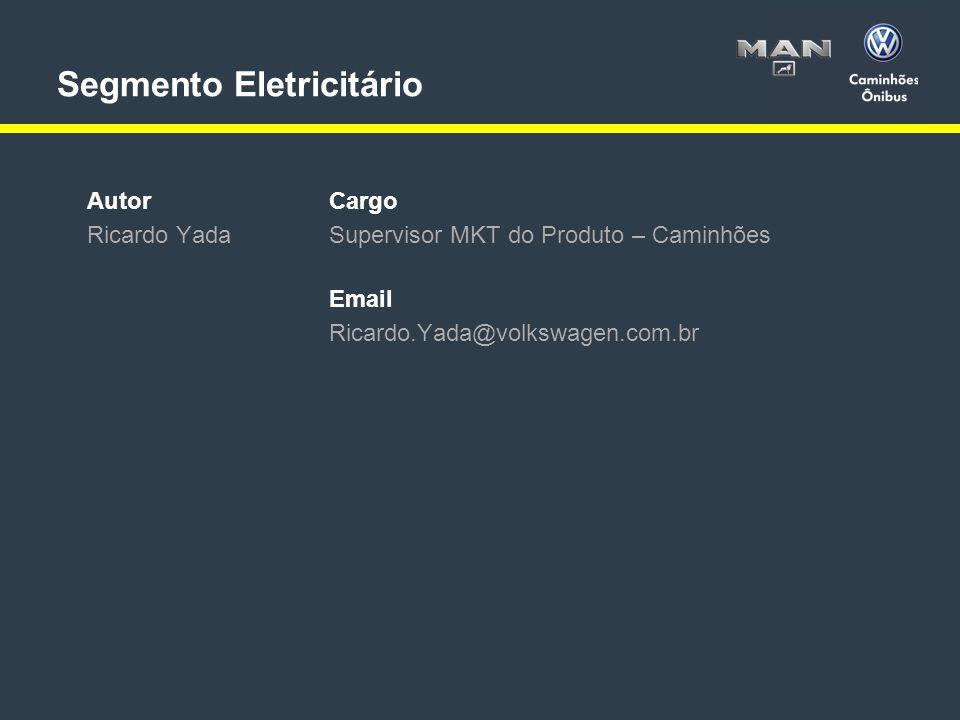 27 < >MAN Latin AmericaSegmento Eletricitário06.05.2013MKT do ProdutoRicardo Yada Autor Ricardo Yada Email Ricardo.Yada@volkswagen.com.br Segmento Eletricitário Cargo Supervisor MKT do Produto – Caminhões