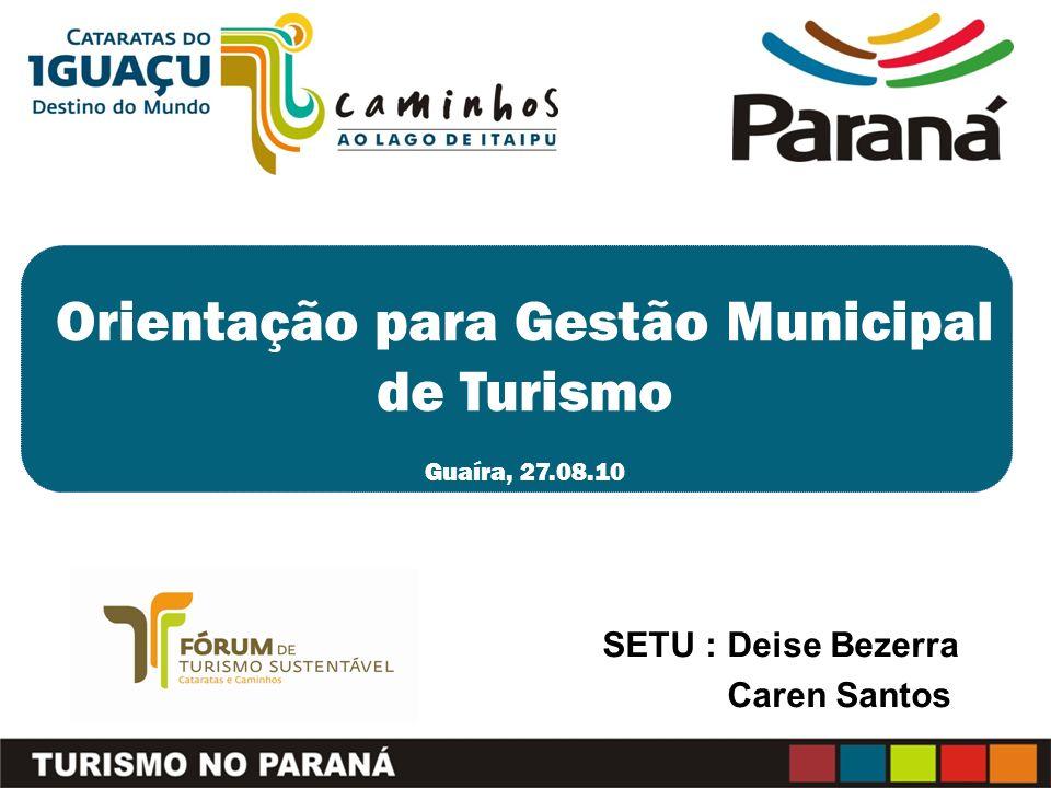 Organizações Públicas de Turismo Nacionais, Estaduais, Municipais Órgãos Oficiais Conselhos Fundos