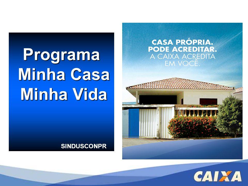 Programa Minha Casa Minha Casa Minha Vida Minha Vida SINDUSCONPR
