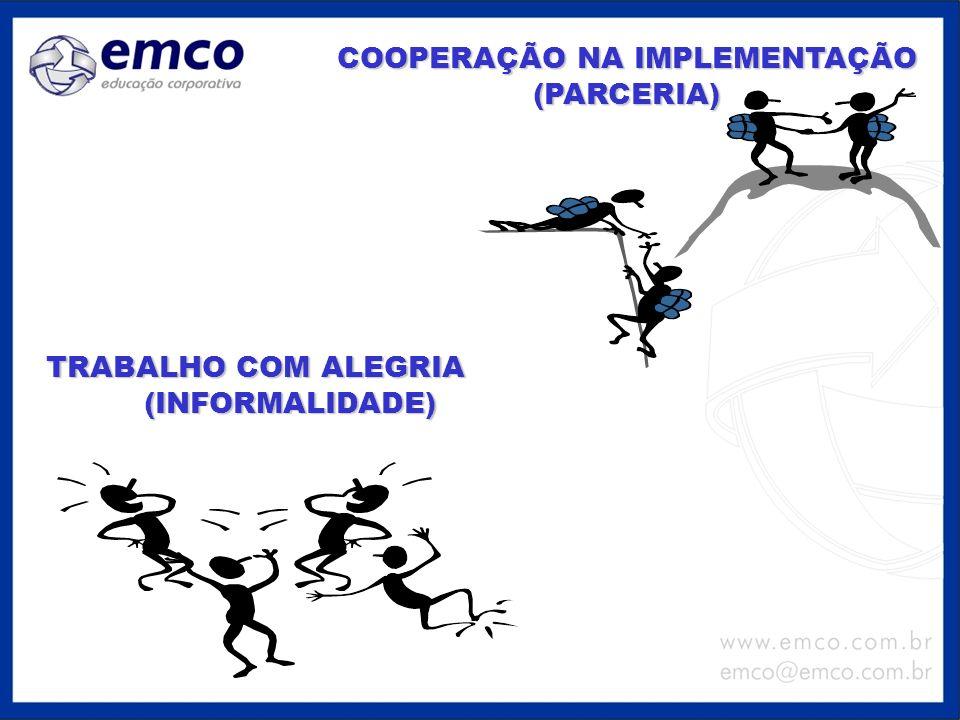 COOPERAÇÃO NA IMPLEMENTAÇÃO (PARCERIA) TRABALHO COM ALEGRIA (INFORMALIDADE) (INFORMALIDADE)