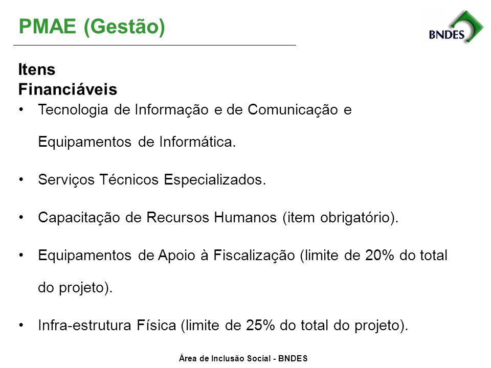 Área de Inclusão Social - BNDES PMAE (Gestão) Tecnologia de Informação e de Comunicação e Equipamentos de Informática. Serviços Técnicos Especializado