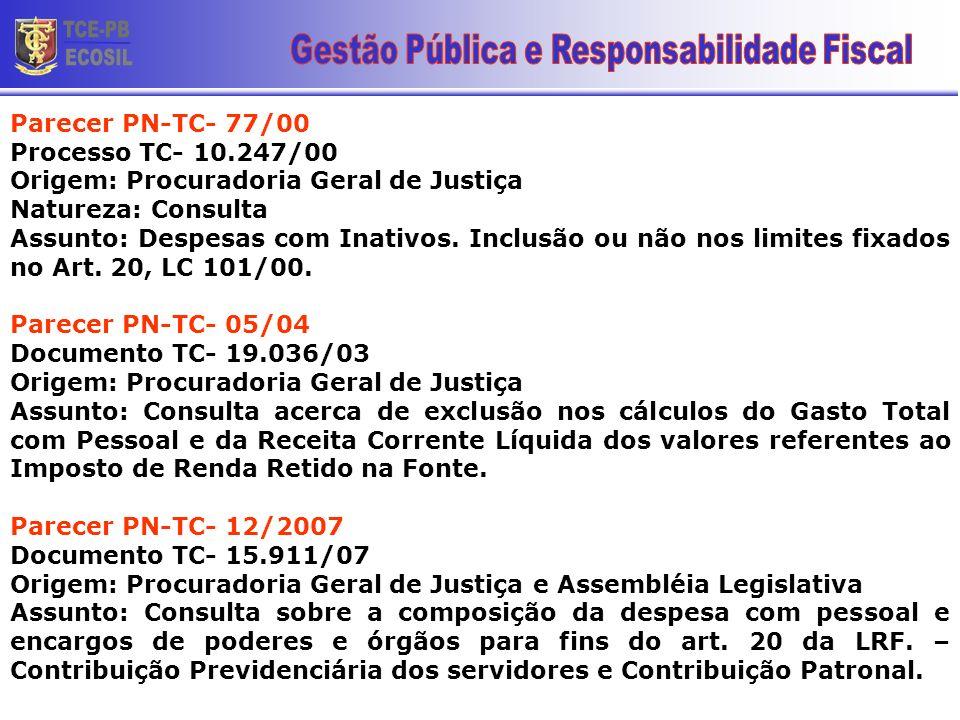 Parecer PN-TC- 77/00 Processo TC- 10.247/00 Origem: Procuradoria Geral de Justiça Natureza: Consulta Assunto: Despesas com Inativos. Inclusão ou não n