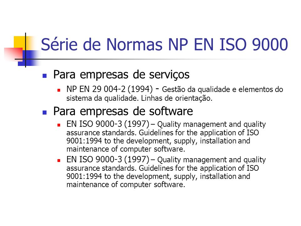 Série de Normas NP EN ISO 9000 Para empresas de serviços NP EN 29 004-2 (1994) - Gestão da qualidade e elementos do sistema da qualidade. Linhas de or