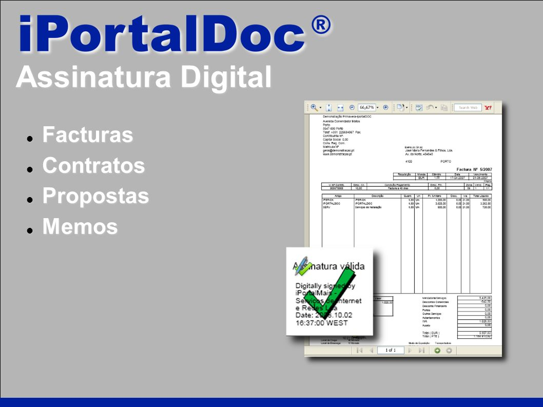 Assinatura Digital Facturas Facturas Contratos Contratos Propostas Propostas Memos Memos