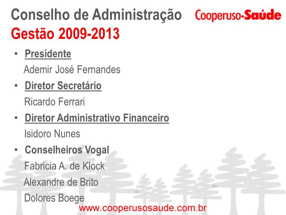 Conselho de Administração Gestão 2009-2013 Presidente Ademir José Fernandes Diretor Secretário Ricardo Ferrari Diretor Administrativo Financeiro Isido
