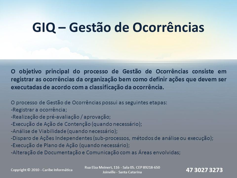 GIQ – Gestão de Ocorrências Copyright © 2010 - Caribe Informática Rua Elza Meinert, 116 - Sala 05.
