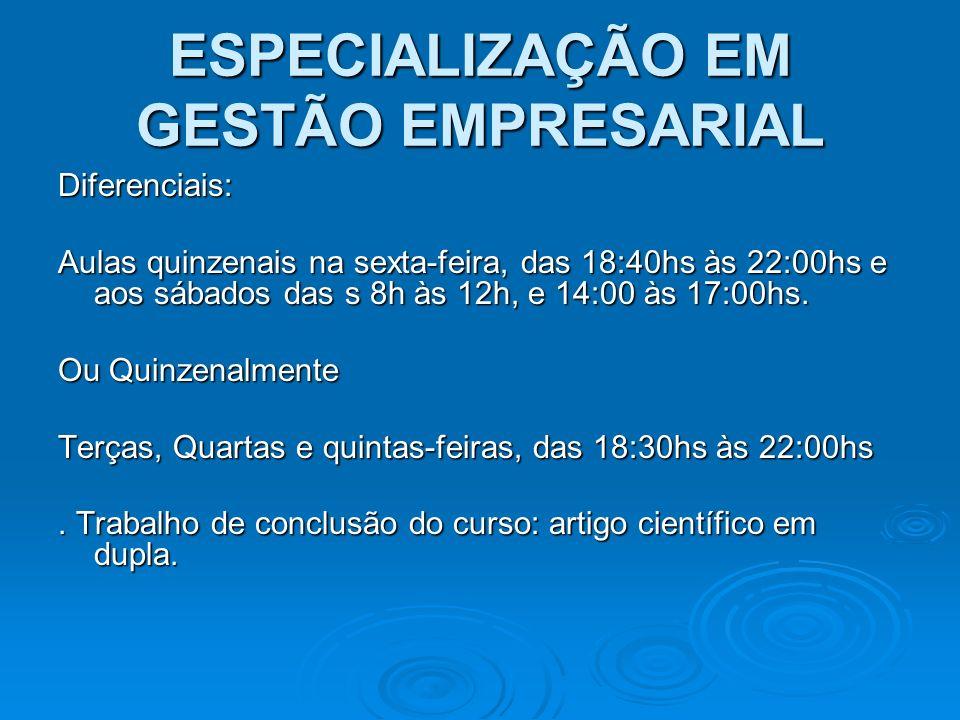 ESPECIALIZAÇÃO EM GESTÃO EMPRESARIAL Início Previsto : 1ª semana de fevereiro de 2012.