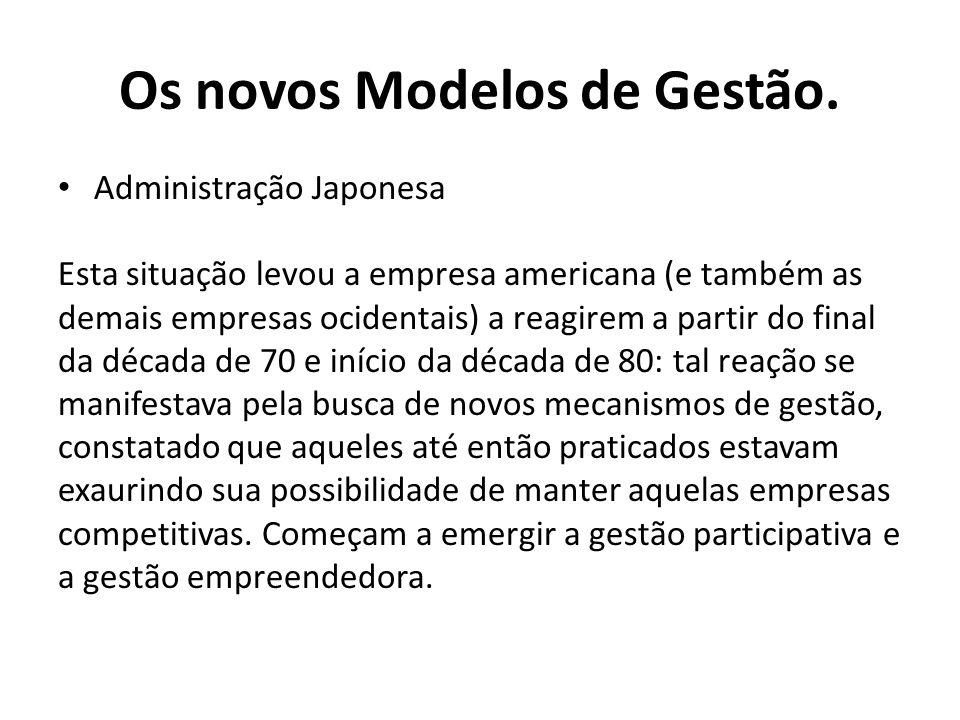 Administração Japonesa Esta situação levou a empresa americana (e também as demais empresas ocidentais) a reagirem a partir do final da década de 70 e