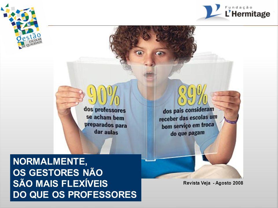 Revista Veja - Agosto 2008 NORMALMENTE, OS GESTORES NÃO SÃO MAIS FLEXÍVEIS DO QUE OS PROFESSORES