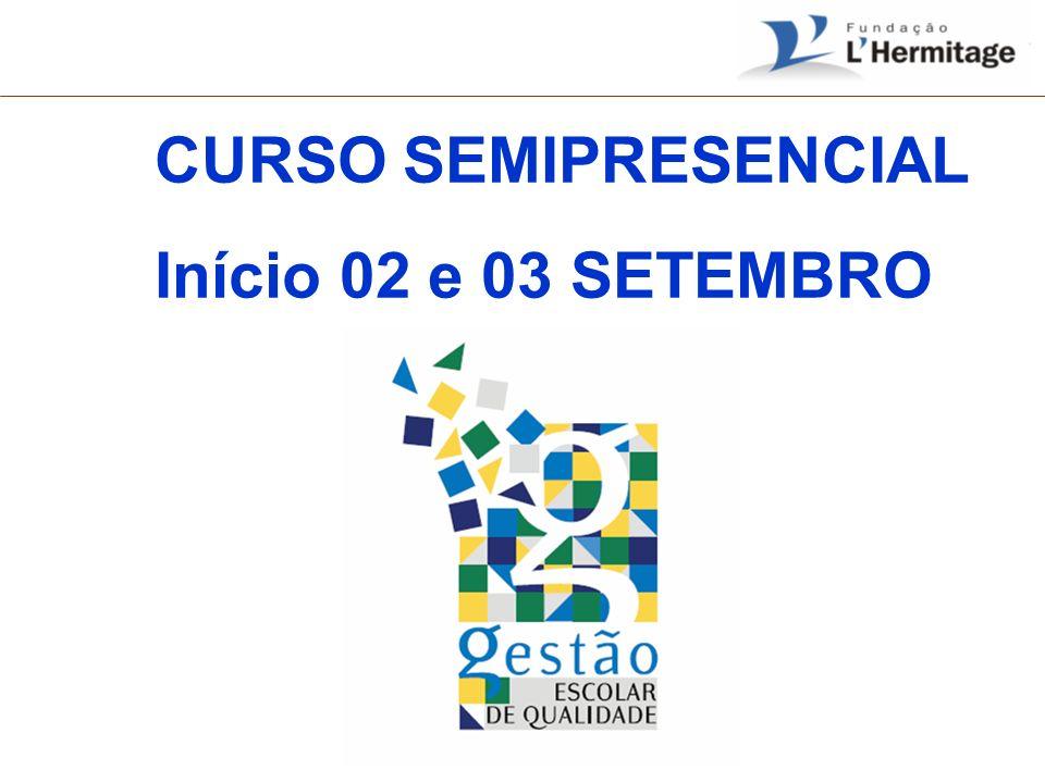 CURSO SEMIPRESENCIAL Início 02 e 03 SETEMBRO