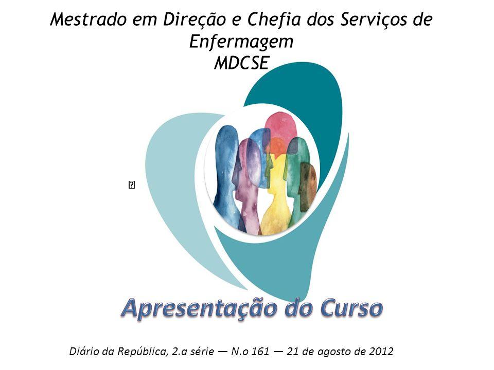 Mestrado em Direção e Chefia dos Serviços de Enfermagem MDCSE Diário da República, 2.a série N.o 161 21 de agosto de 2012