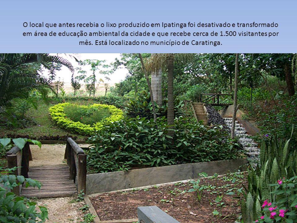 O local que antes recebia o lixo produzido em Ipatinga foi desativado e transformado em área de educação ambiental da cidade e que recebe cerca de 1.500 visitantes por mês.
