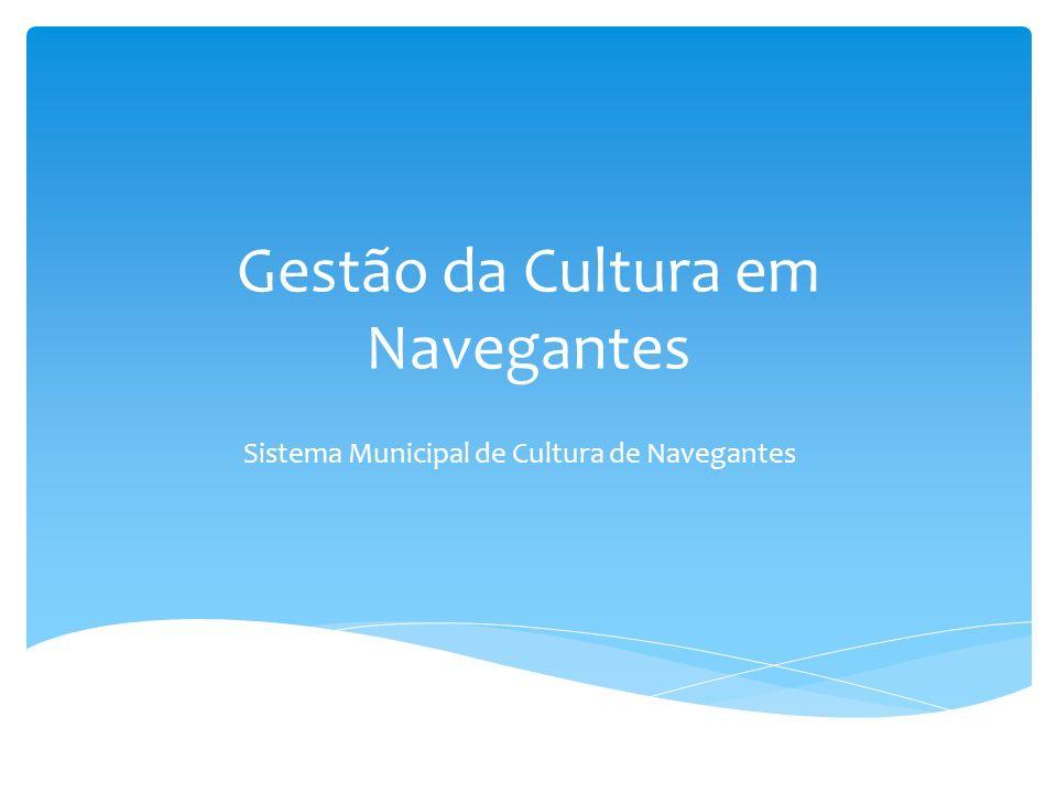 Gestão da Cultura em Navegantes Sistema Municipal de Cultura de Navegantes