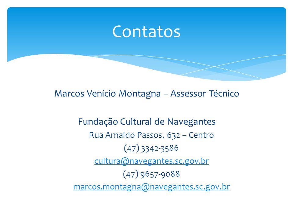 Marcos Venício Montagna – Assessor Técnico Fundação Cultural de Navegantes Rua Arnaldo Passos, 632 – Centro (47) 3342-3586 cultura@navegantes.sc.gov.br (47) 9657-9088 marcos.montagna@navegantes.sc.gov.br Contatos