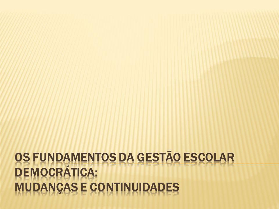 Os Fundamentos da Gestão Escolar Democrática: mudanças e continuidades; a Constituição Federal de 1988, no Art.
