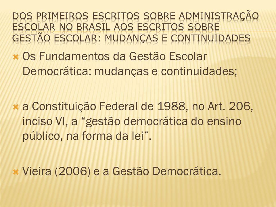 Os Fundamentos da Gestão Escolar Democrática: mudanças e continuidades; a Constituição Federal de 1988, no Art. 206, inciso VI, a gestão democrática d