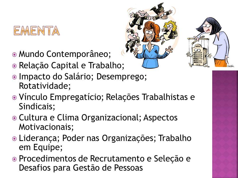 Mundo Contemporâneo; Relação Capital e Trabalho; Impacto do Salário; Desemprego; Rotatividade; Vínculo Empregatício; Relações Trabalhistas e Sindicais