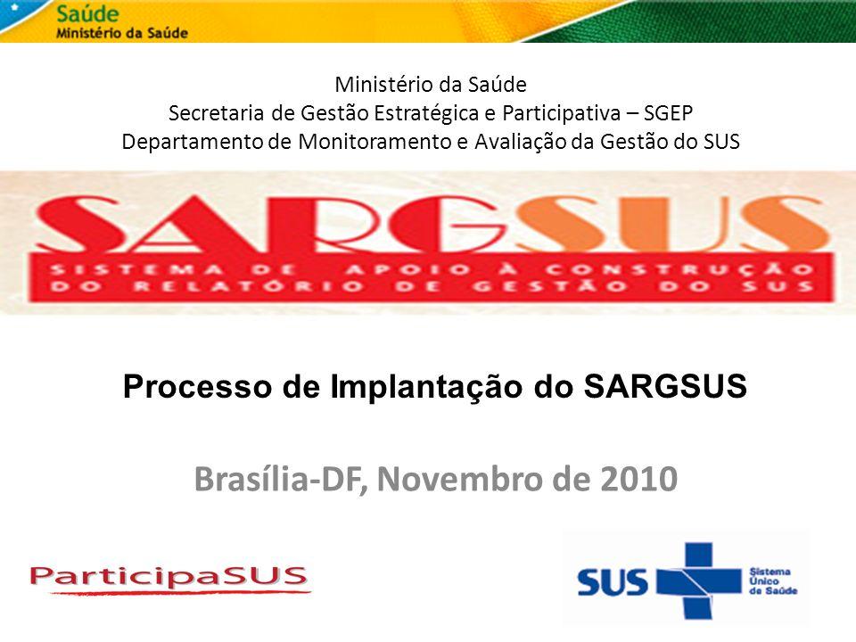 Fonte: CSPUWEB, 31 de outubro de 2010 Elaboração: DEMAGS/SGEP/MS